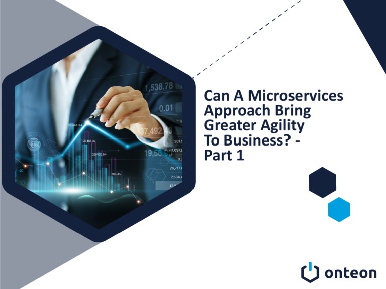 Can A Microservices Approach Bring Greater Agility To Business? - Part 1